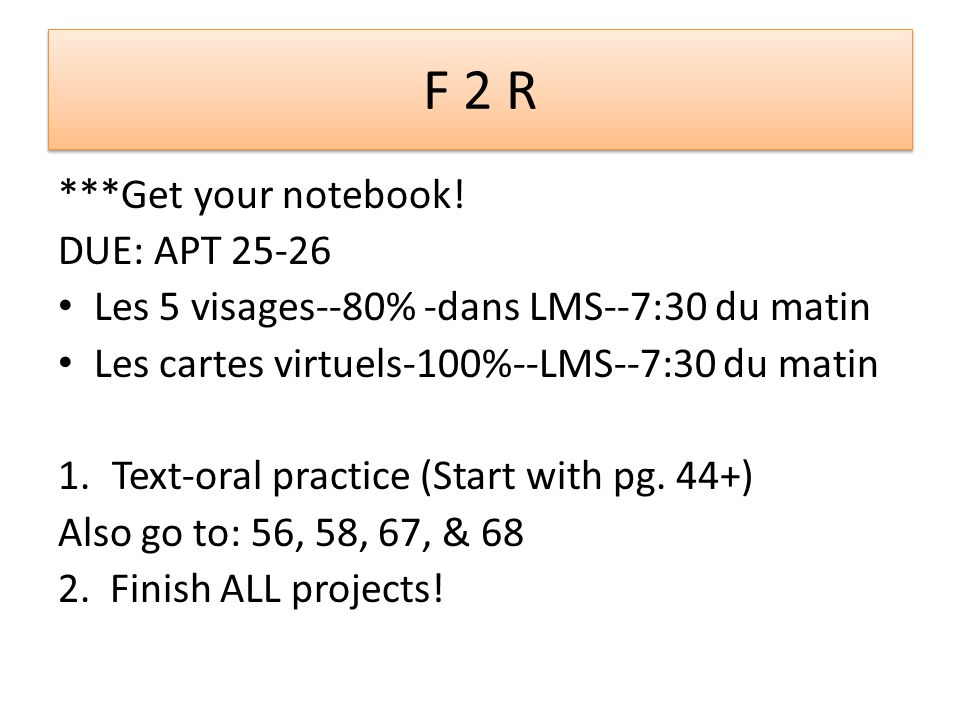F 2 R ***Get your notebook.