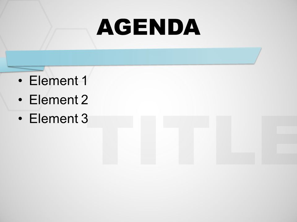 TITLE AGENDA Element 1 Element 2 Element 3