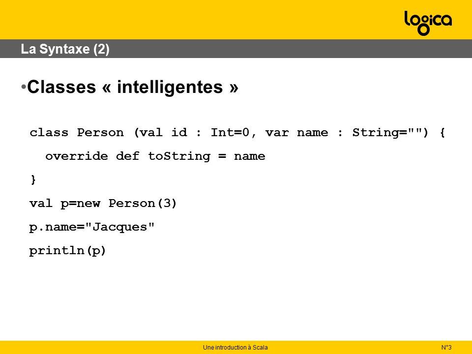 N°3Une introduction à Scala XML Simple à produire : val content= some more val name= logica val r= {content} Assez simple à parser : r \\ data foreach {e=> println(e.text) } r \\ data foreach println Limitation : moins élégant pour filtrer sur les attributs