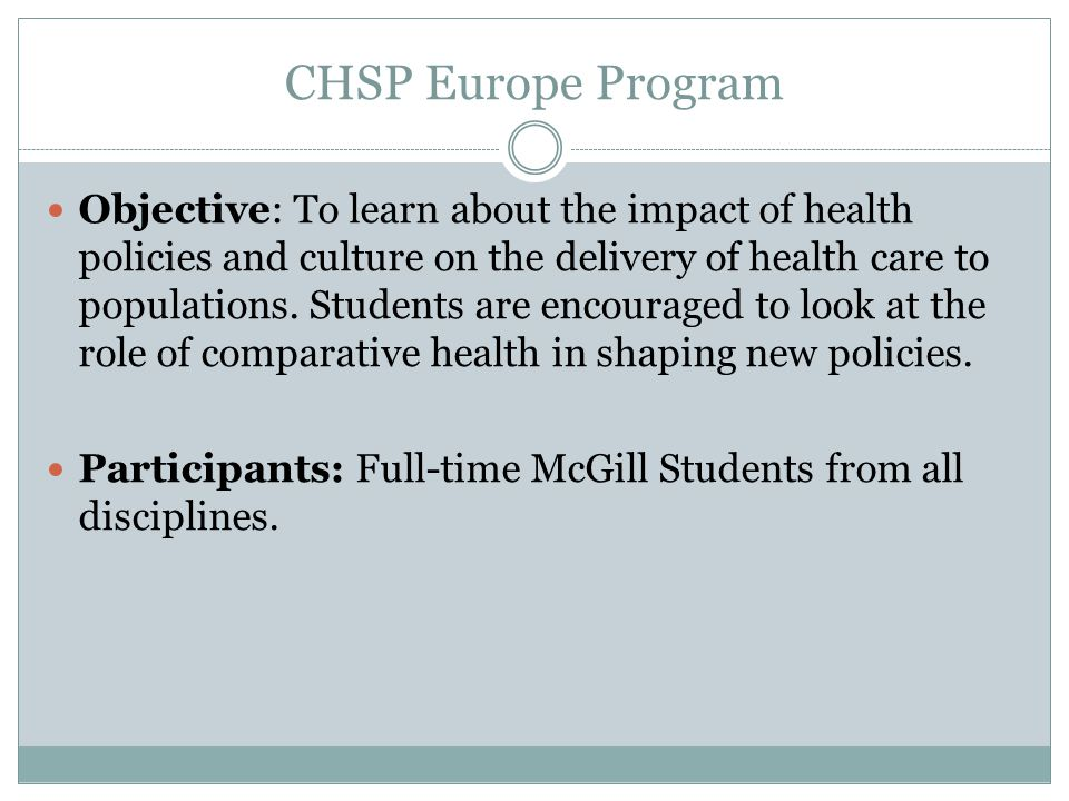 CHSP Europe Program Objective: To learn about the impact of health policies and culture on the delivery of health care to populations.