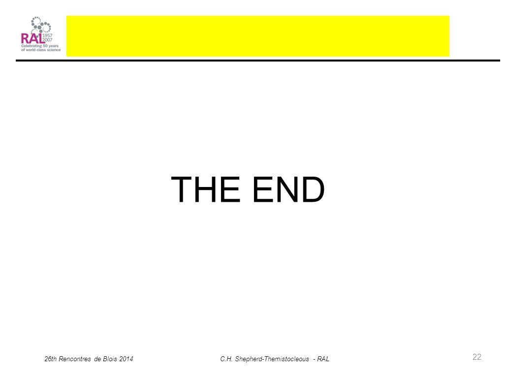 22 THE END 26th Rencontres de Blois 2014 C.H. Shepherd-Themistocleous - RAL