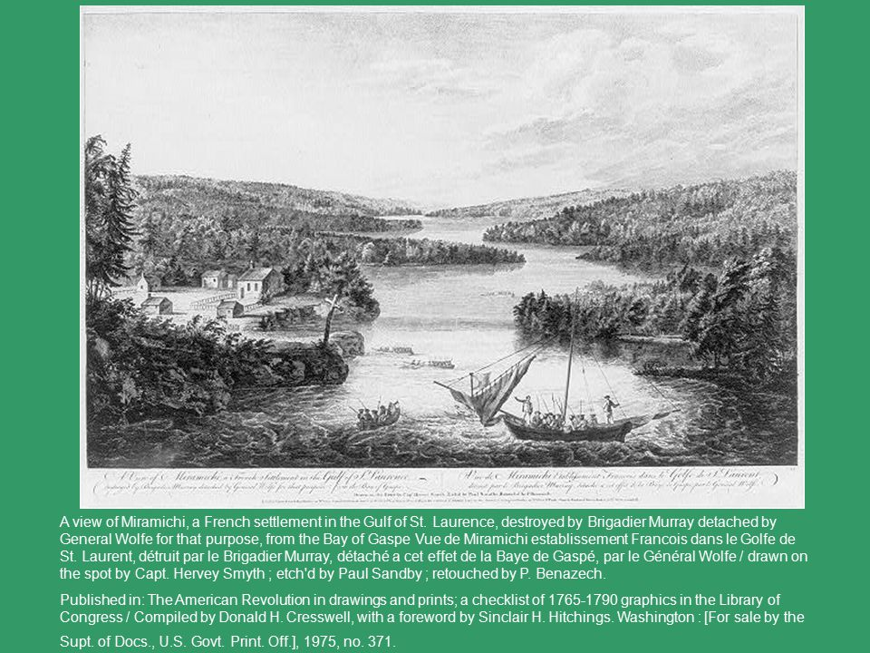 A view of Miramichi, a French settlement in the Gulf of St.