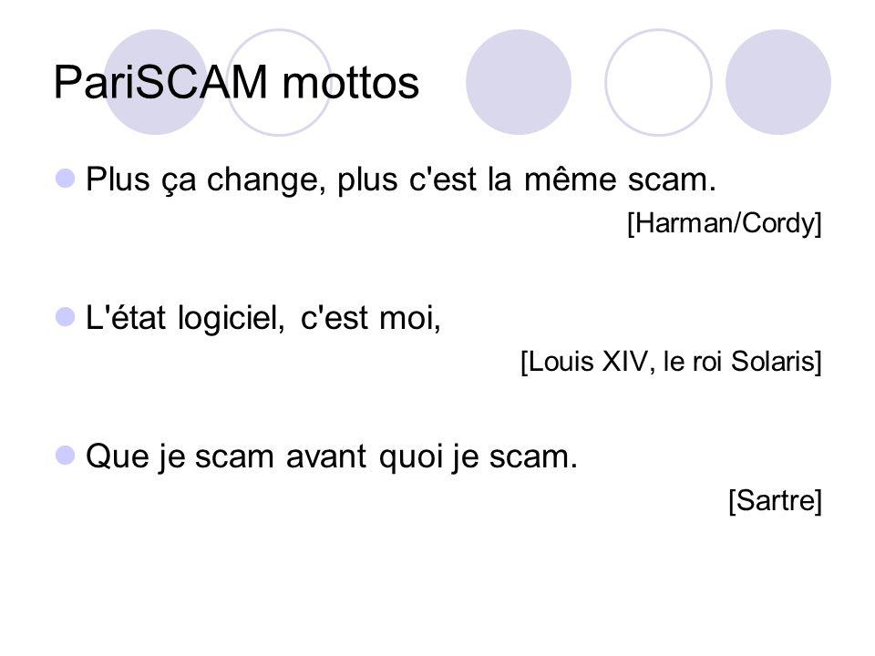 PariSCAM mottos Plus ça change, plus c est la même scam.