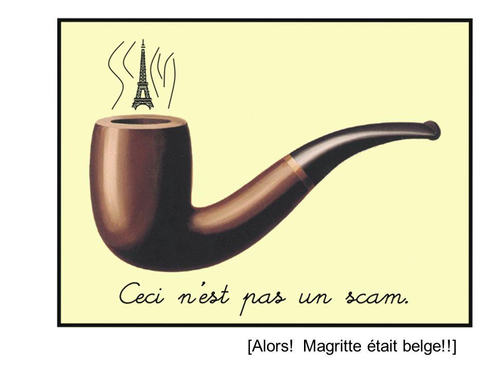 [Alors! Magritte était belge!!]