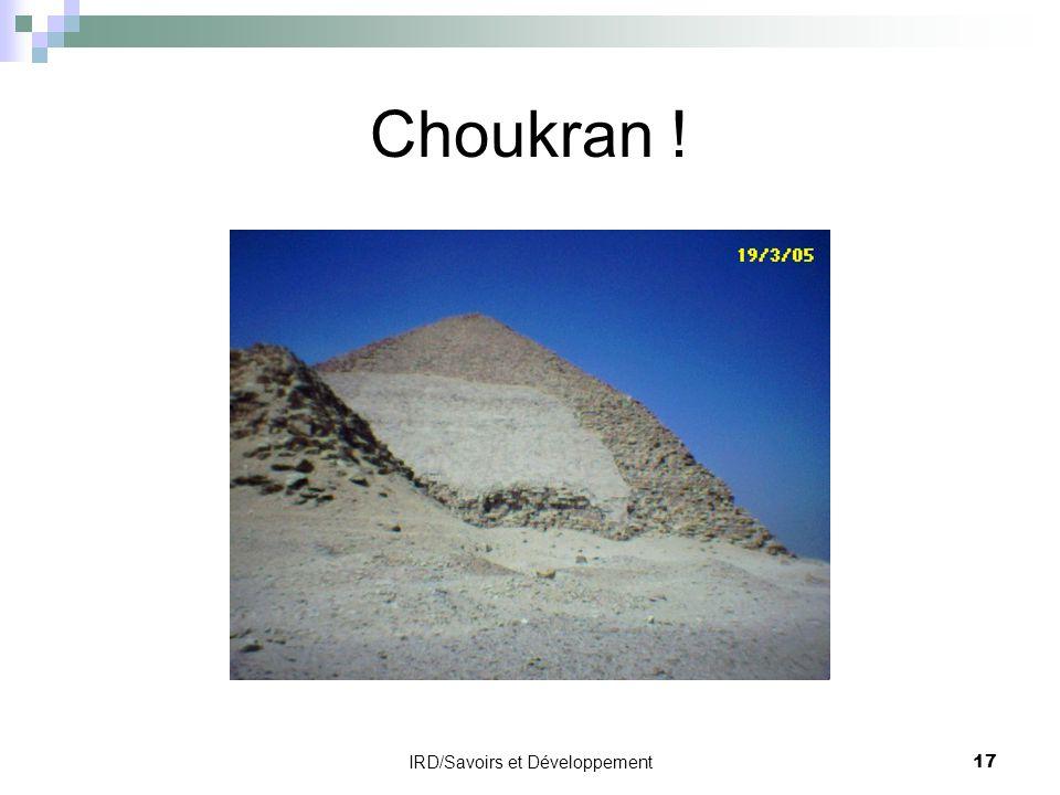 IRD/Savoirs et Développement17 Choukran !