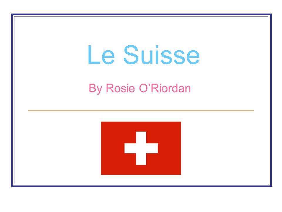 Le Suisse By Rosie O'Riordan