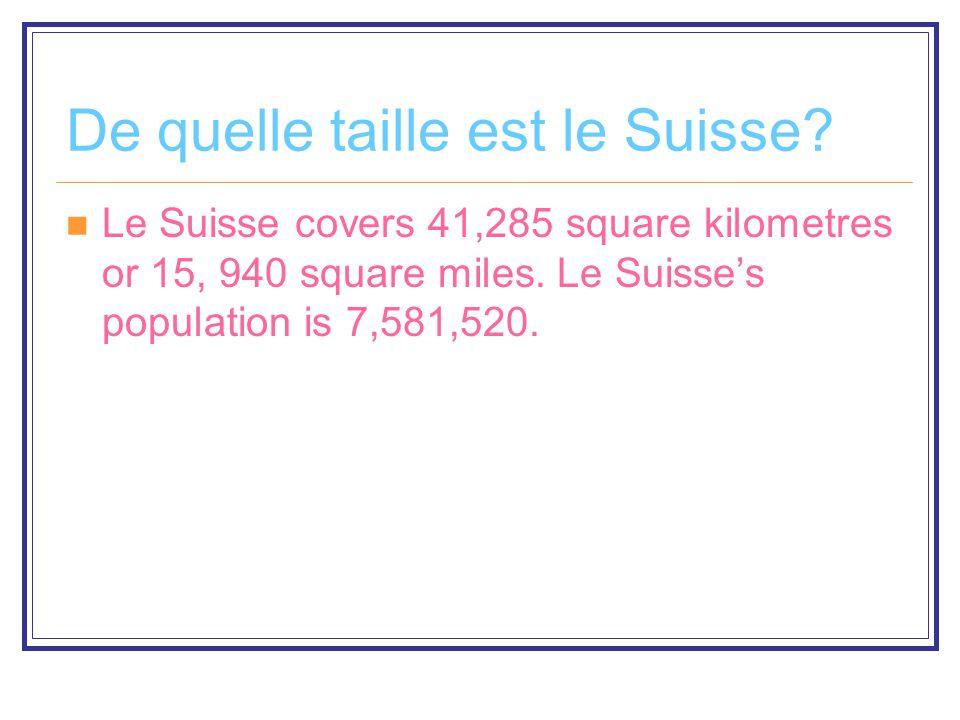 De quelle taille est le Suisse. Le Suisse covers 41,285 square kilometres or 15, 940 square miles.