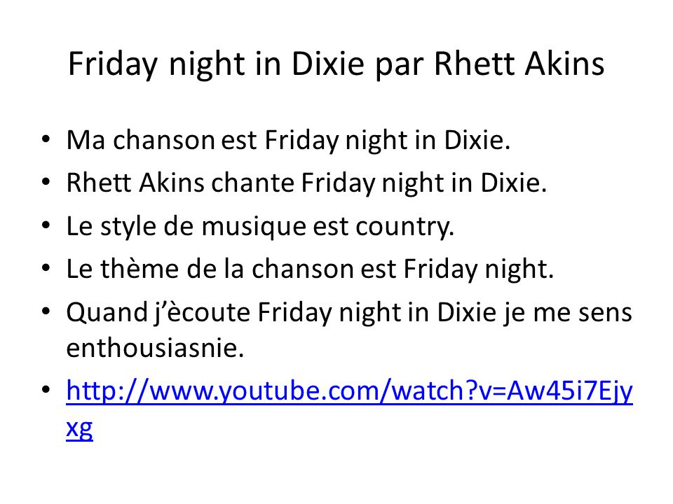 Friday night in Dixie par Rhett Akins Ma chanson est Friday night in Dixie.