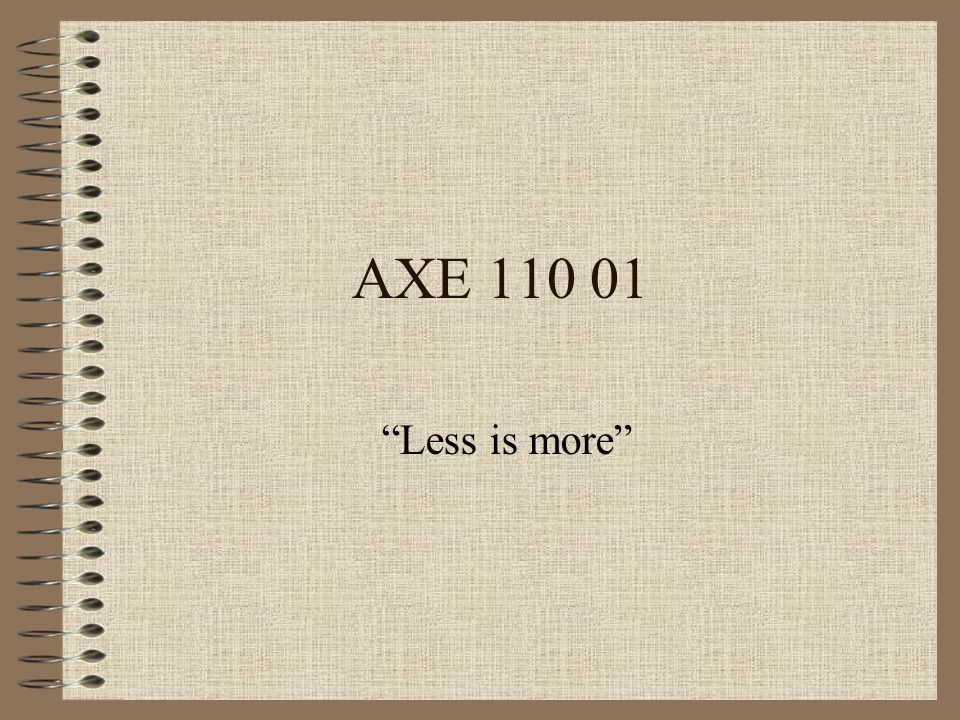 AXE 110 01 Less is more