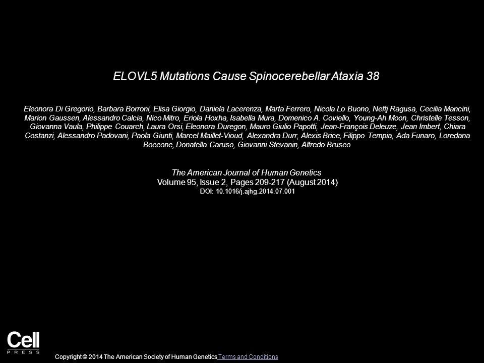 ELOVL5 Mutations Cause Spinocerebellar Ataxia 38 Eleonora Di Gregorio, Barbara Borroni, Elisa Giorgio, Daniela Lacerenza, Marta Ferrero, Nicola Lo Buo