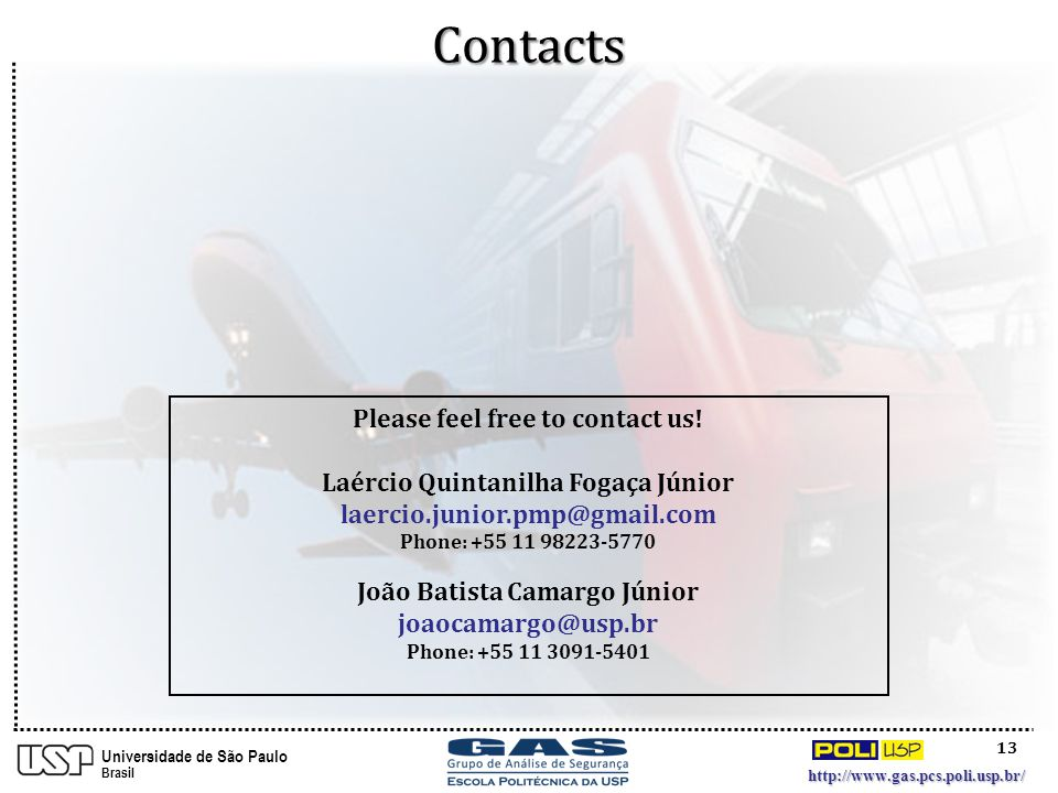 13 http://www.gas.pcs.poli.usp.br/ Universidade de São Paulo Brasil Please feel free to contact us.