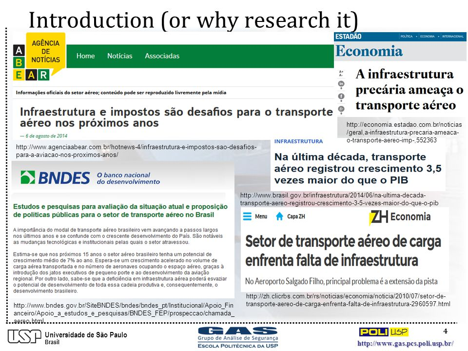 4 http://www.gas.pcs.poli.usp.br/ Universidade de São Paulo Brasil Introduction (or why research it) http://zh.clicrbs.com.br/rs/noticias/economia/not