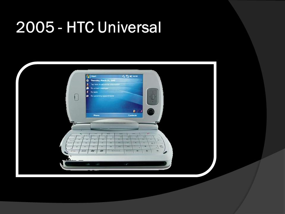 2005 - HTC Universal