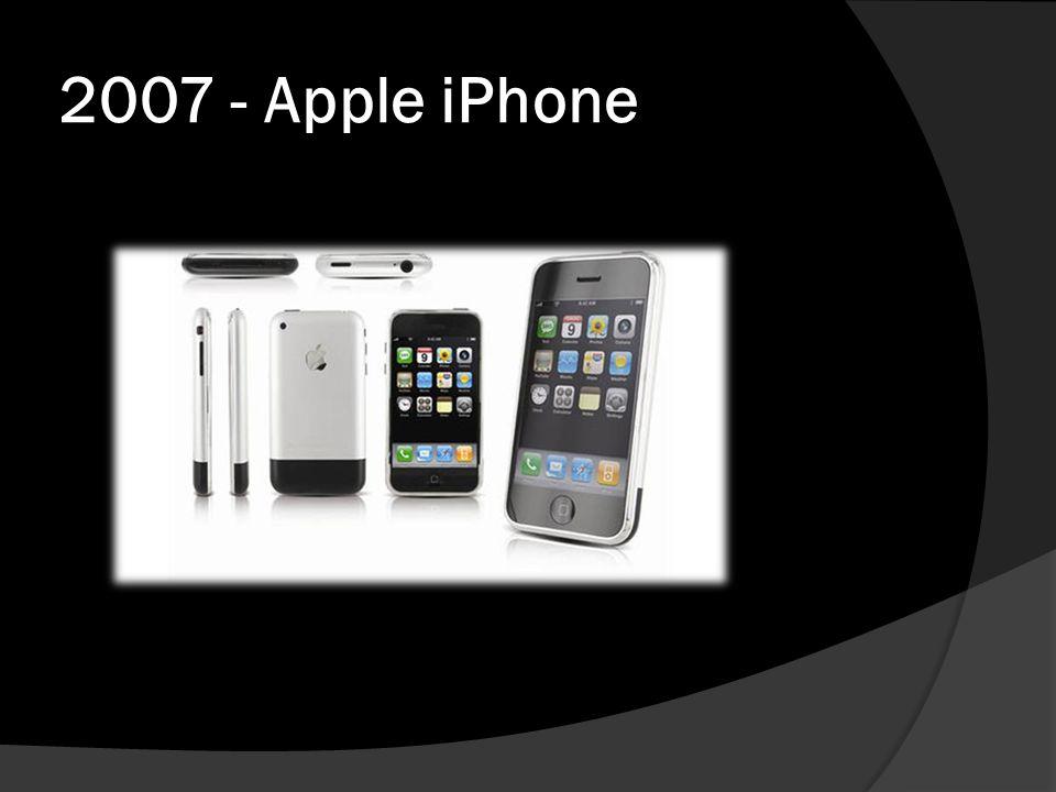 2007 - Apple iPhone