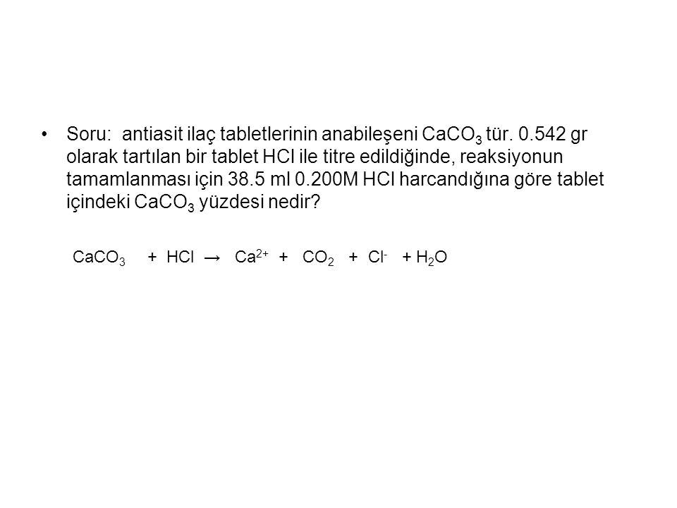 Soru: antiasit ilaç tabletlerinin anabileşeni CaCO 3 tür.