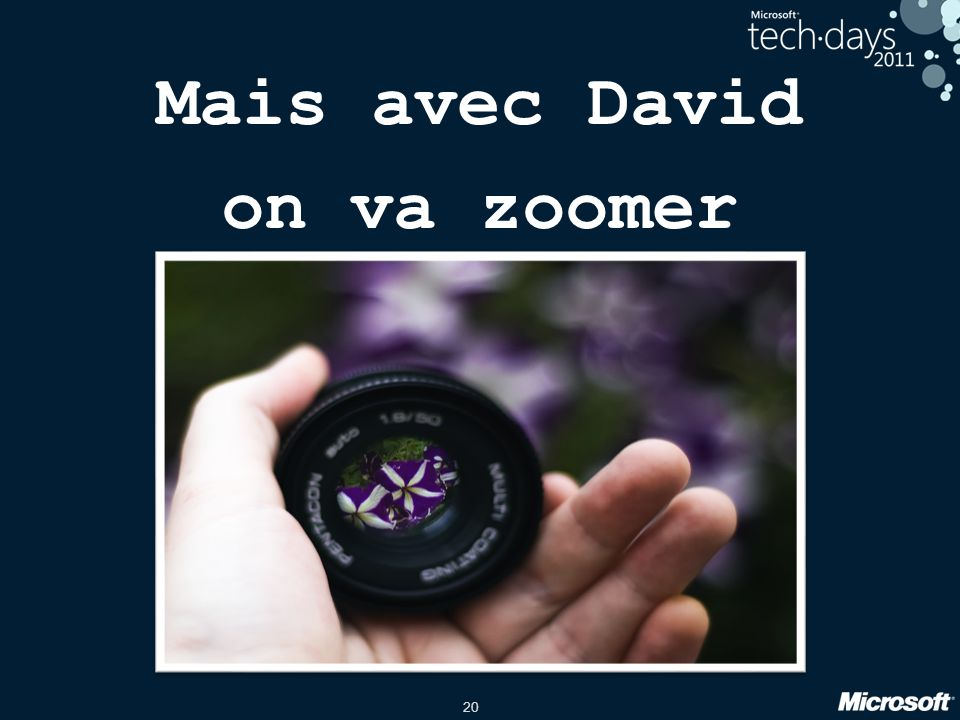 20 Mais avec David on va zoomer