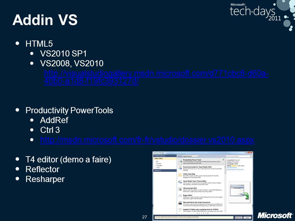 27 Addin VS HTML5 VS2010 SP1 VS2008, VS2010 http://visualstudiogallery.msdn.microsoft.com/d771cbc8-d60a- 40b0-a1d8-f19fc393127d/ Productivity PowerToo