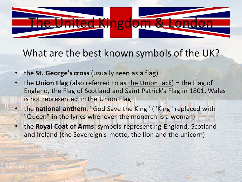 What are the best known symbols of the UK? The United Kingdom & London the St. George's cross (usually seen as a flag) the Union Flag (also referred t