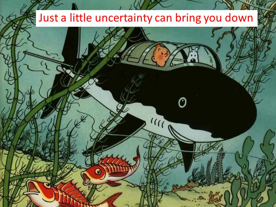 Just a little uncertainty can bring you down
