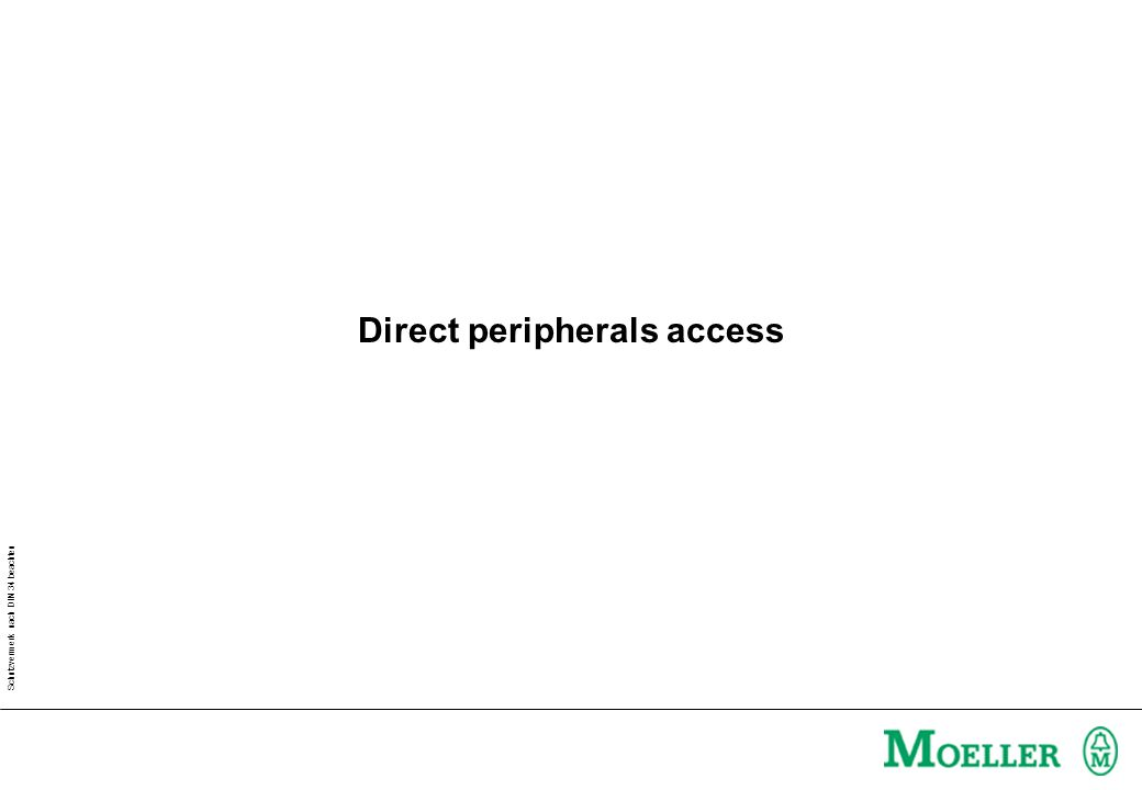 Schutzvermerk nach DIN 34 beachten Direct peripherals access