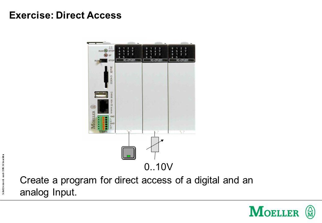 Schutzvermerk nach DIN 34 beachten Exercise: Direct Access 0..10V Create a program for direct access of a digital and an analog Input.