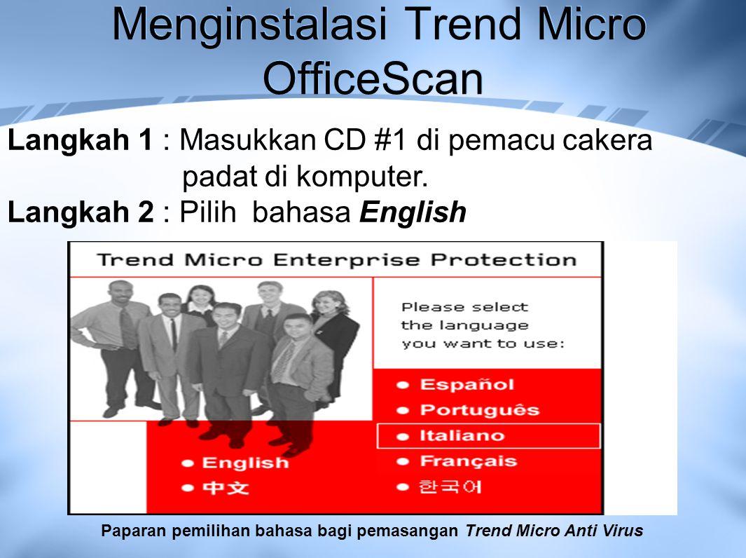 Menginstalasi Trend Micro OfficeScan Langkah 1 : Masukkan CD #1 di pemacu cakera padat di komputer.