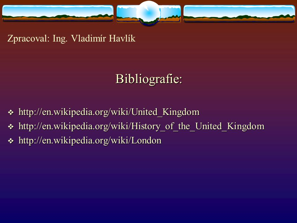 UK – history, London CVIČENÍ You will not use all information Fill in the gaps with information from the ellipse below the text to get correct statements.