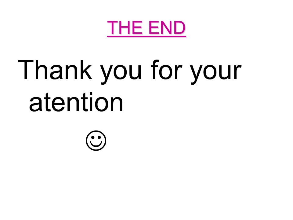 THE END Thank you for your atention