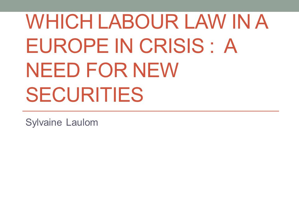 How the crisis has affected social legislation in Europe.