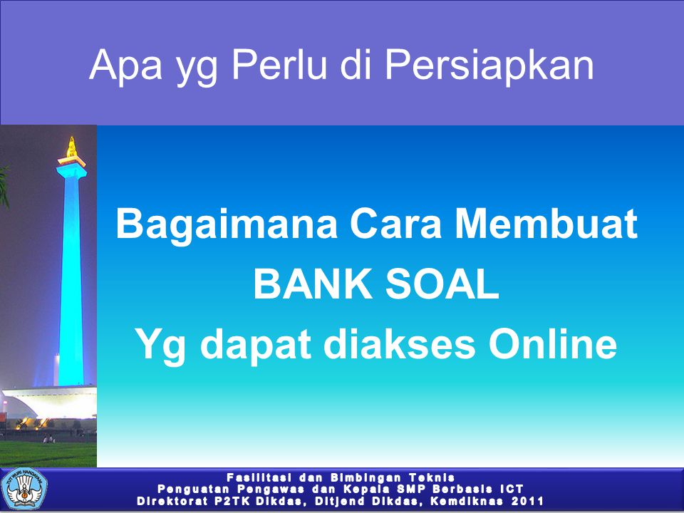 Click to edit Master title style Click to edit Master text styles –Second level Third level –Fourth level »Fifth level Apa yg Perlu di Persiapkan Bagaimana Cara Membuat BANK SOAL Yg dapat diakses Online