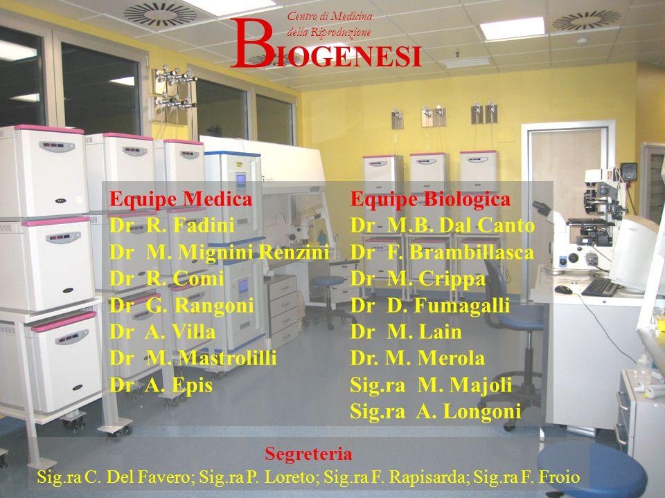 IOGENESI Centro di Medicina della Riproduzione B IOGENESI Centro di Medicina della Riproduzione B Equipe Medica Dr R.