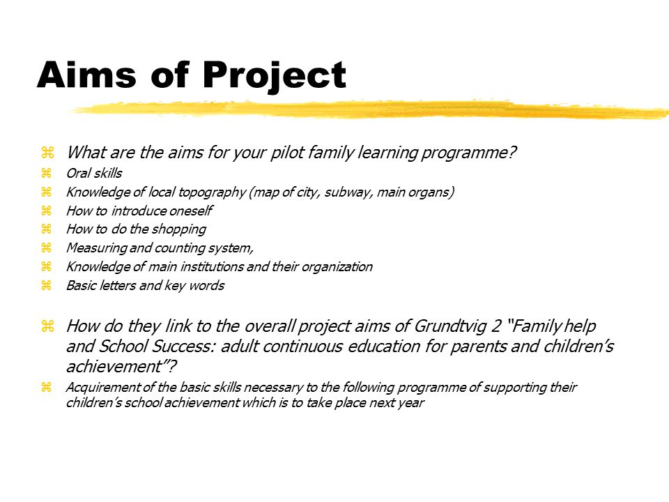 Aims of Project zWhat are the aims for your pilot family learning programme.