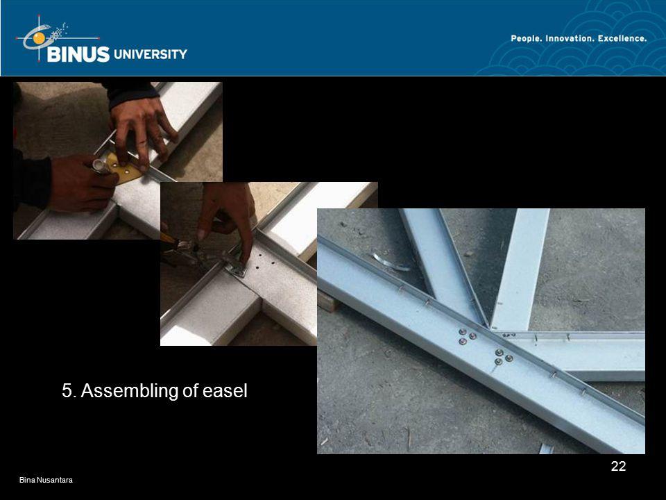 Bina Nusantara 22 5. Assembling of easel