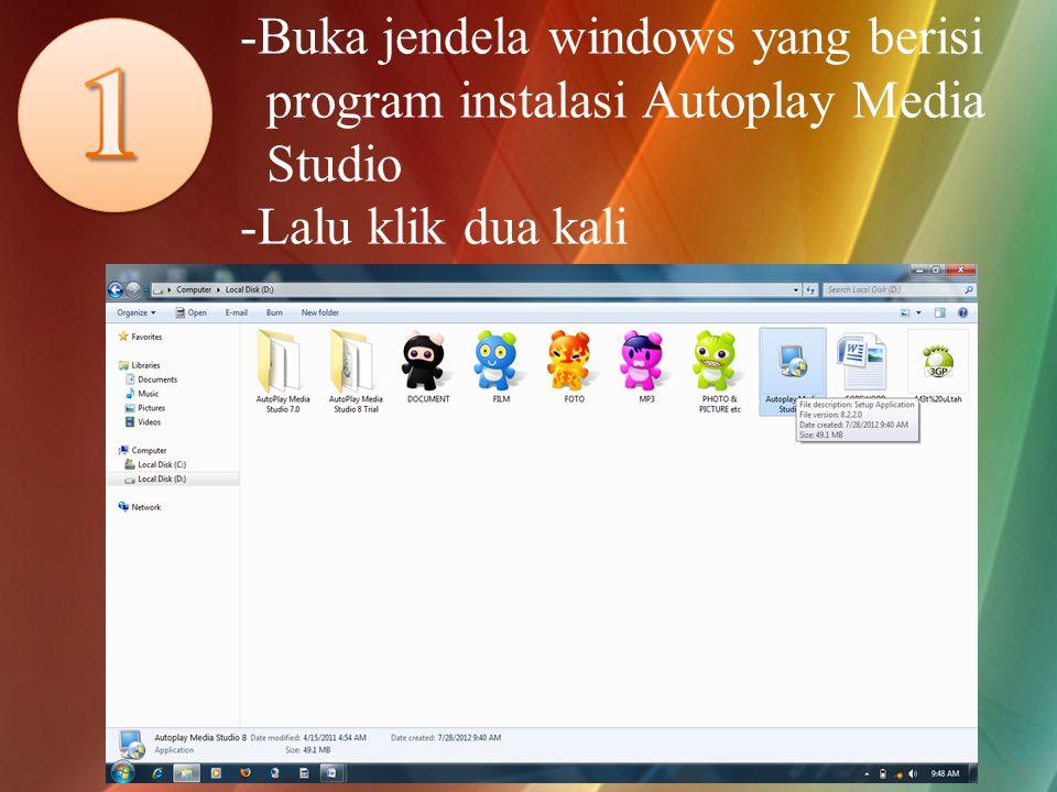 -Buka jendela windows yang berisi program instalasi Autoplay Media Studio -Lalu klik dua kali