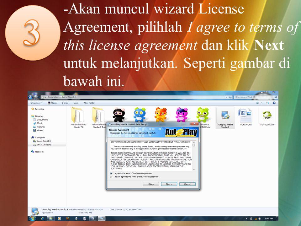 -Akan muncul wizard License Agreement, pilihlah I agree to terms of this license agreement dan klik Next untuk melanjutkan.
