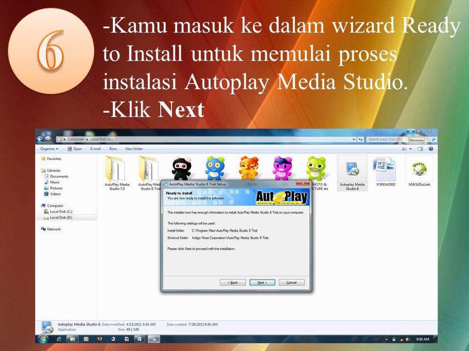 -Kamu masuk ke dalam wizard Ready to Install untuk memulai proses instalasi Autoplay Media Studio.