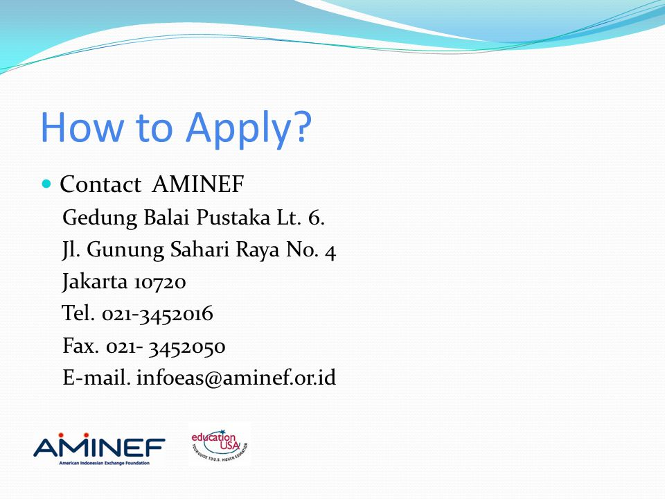 How to Apply.Contact AMINEF Gedung Balai Pustaka Lt.