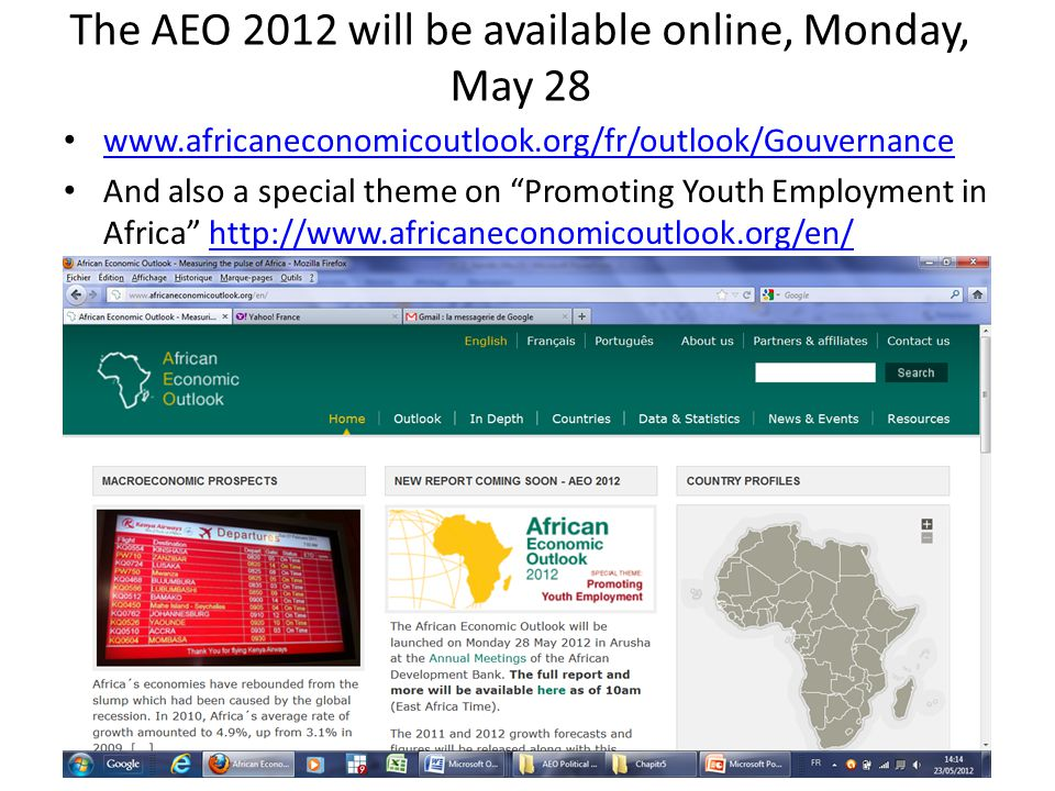 The AEO 2012 will be available online, Monday, May 28 www.africaneconomicoutlook.org/fr/outlook/Gouvernance And also a special theme on Promoting Youth Employment in Africa http://www.africaneconomicoutlook.org/en/http://www.africaneconomicoutlook.org/en/