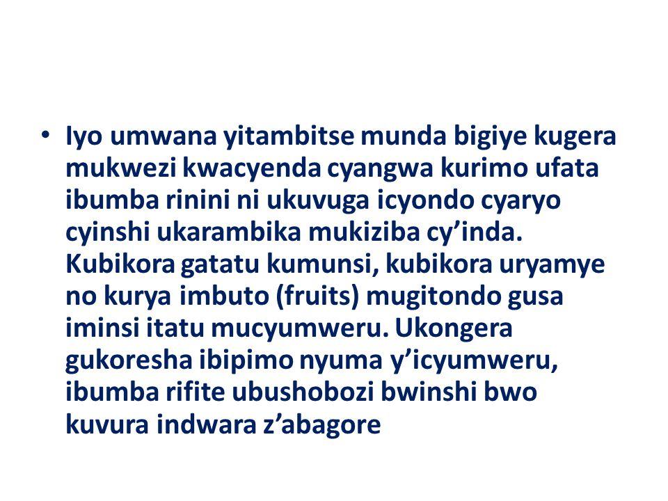 Iyo umwana yitambitse munda bigiye kugera mukwezi kwacyenda cyangwa kurimo ufata ibumba rinini ni ukuvuga icyondo cyaryo cyinshi ukarambika mukiziba c