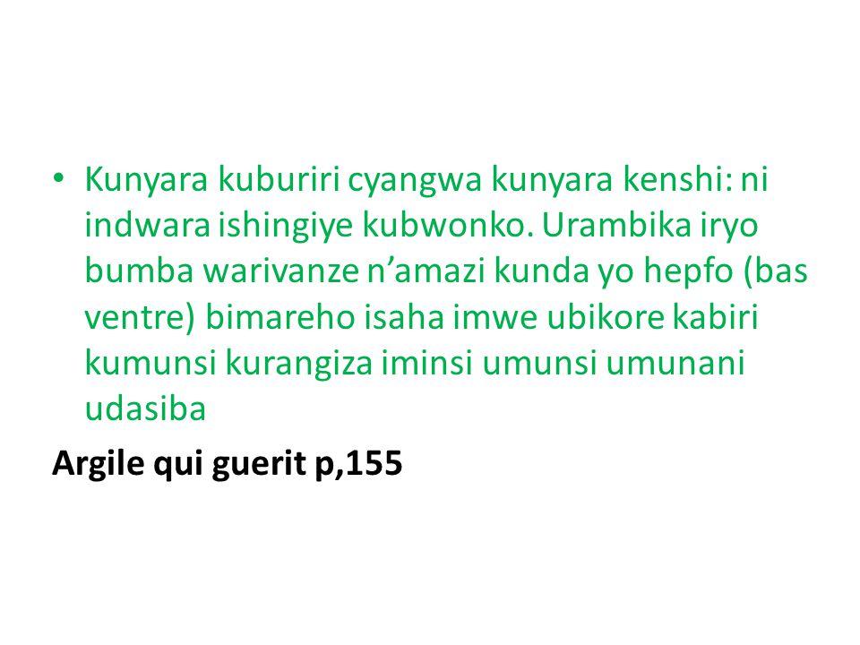 Kunyara kuburiri cyangwa kunyara kenshi: ni indwara ishingiye kubwonko. Urambika iryo bumba warivanze n'amazi kunda yo hepfo (bas ventre) bimareho isa