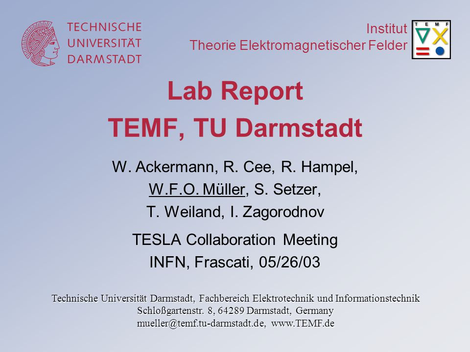 21 TEMF, TU Darmstadt TESLA Meeting, INFN, Frascati, 05/26/03 TESLA Structure Comparison of numerical (grays) and analytical (dashes) transverse wakes Comparison of numerical (grays) and analytical (dashes) longitudinal wakes for the third cryomodule
