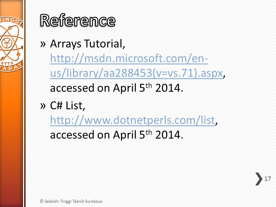 » Arrays Tutorial, http://msdn.microsoft.com/en- us/library/aa288453(v=vs.71).aspx, accessed on April 5 th 2014. http://msdn.microsoft.com/en- us/libr