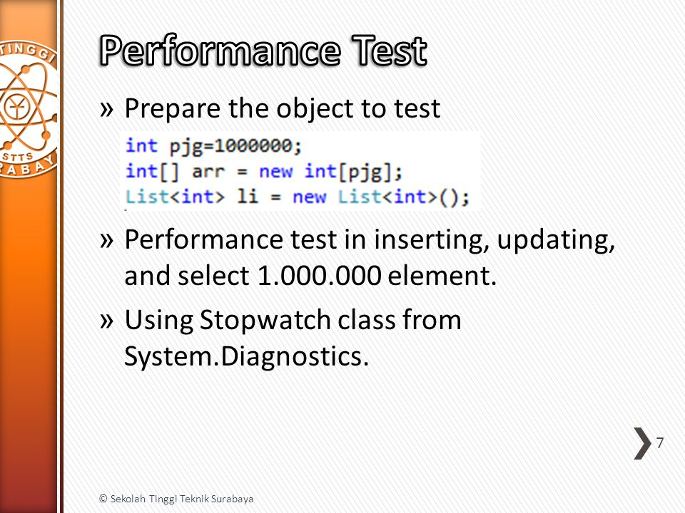 » Prepare the object to test » Performance test in inserting, updating, and select 1.000.000 element. » Using Stopwatch class from System.Diagnostics.