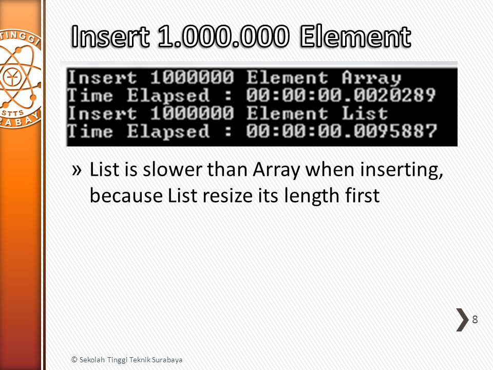 8 » List is slower than Array when inserting, because List resize its length first