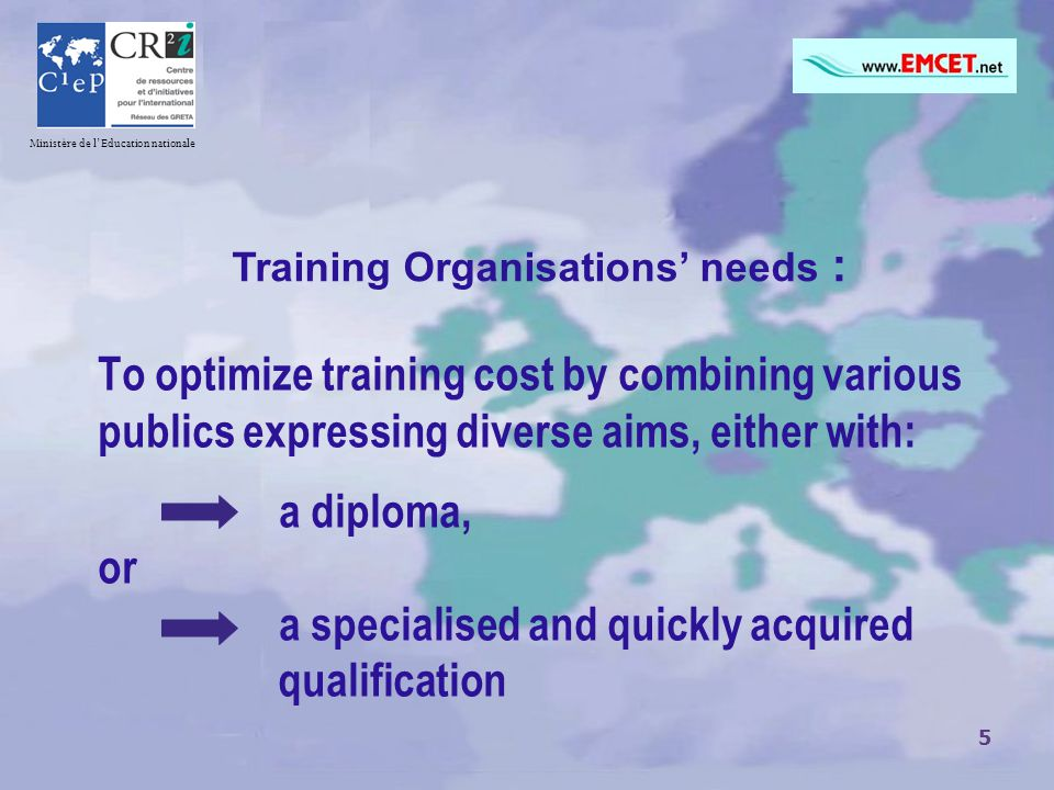 5 CR To optimize training cost by combining various publics expressing diverse aims, either with: a diploma, or a specialised and quickly acquired qua