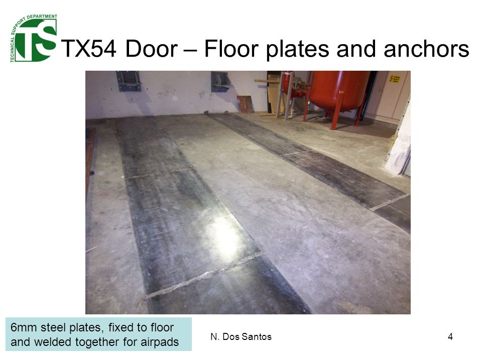 N. Dos Santos4 TX54 Door – Floor plates and anchors 6mm steel plates, fixed to floor and welded together for airpads