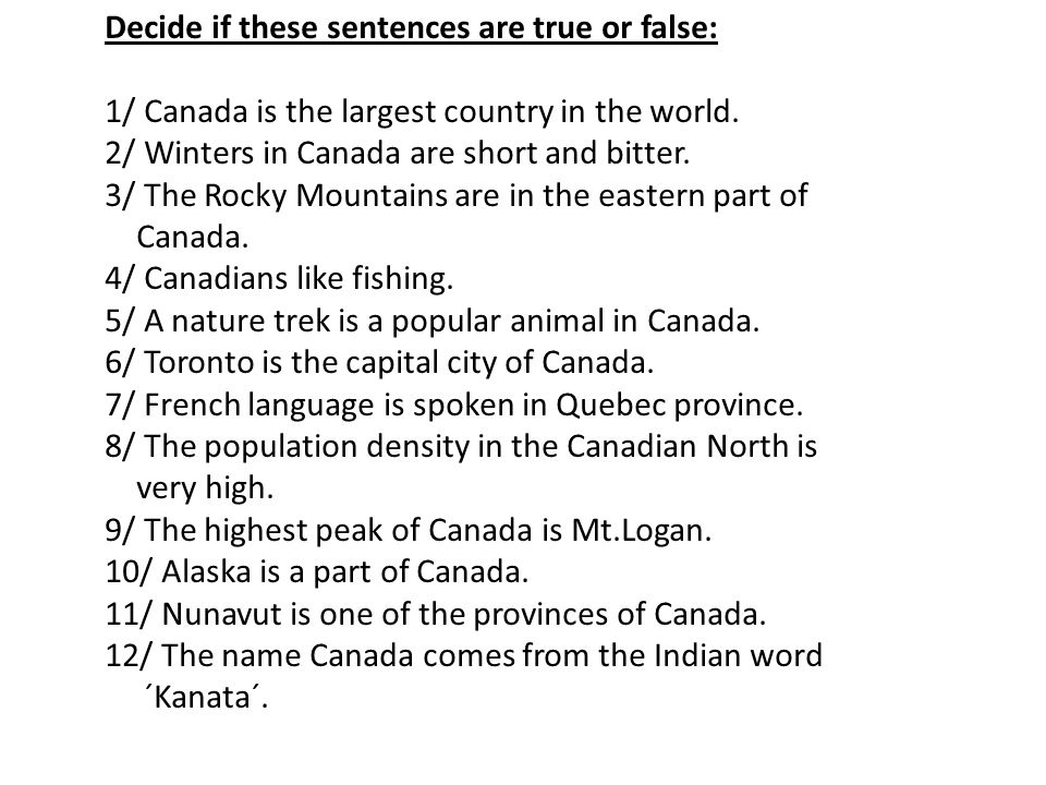 Decide if these sentences are true or false: 1/ Canada is the largest country in the world.