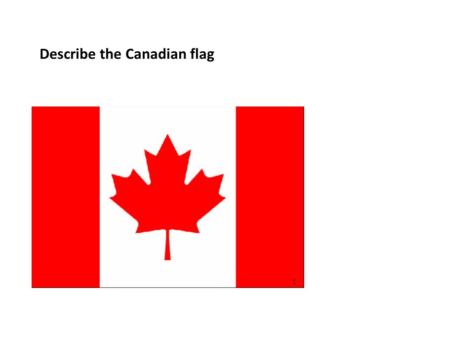 Describe the Canadian flag 2