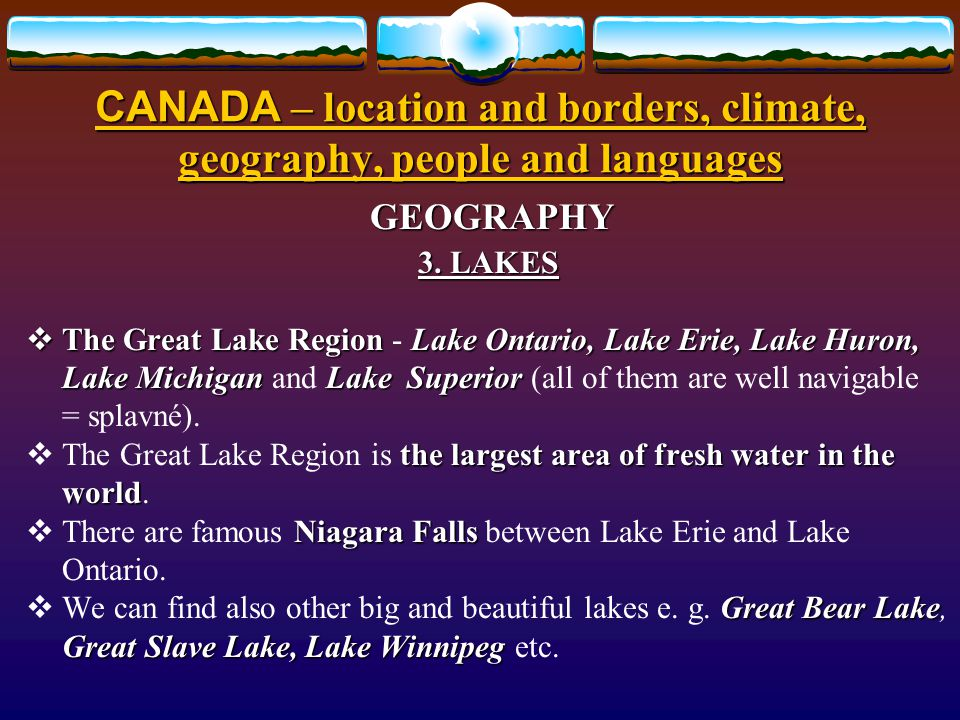 CANADA – location and borders, climate, geography, people and languages CANADA – location and borders, climate, geography, people and languages GEOGRA