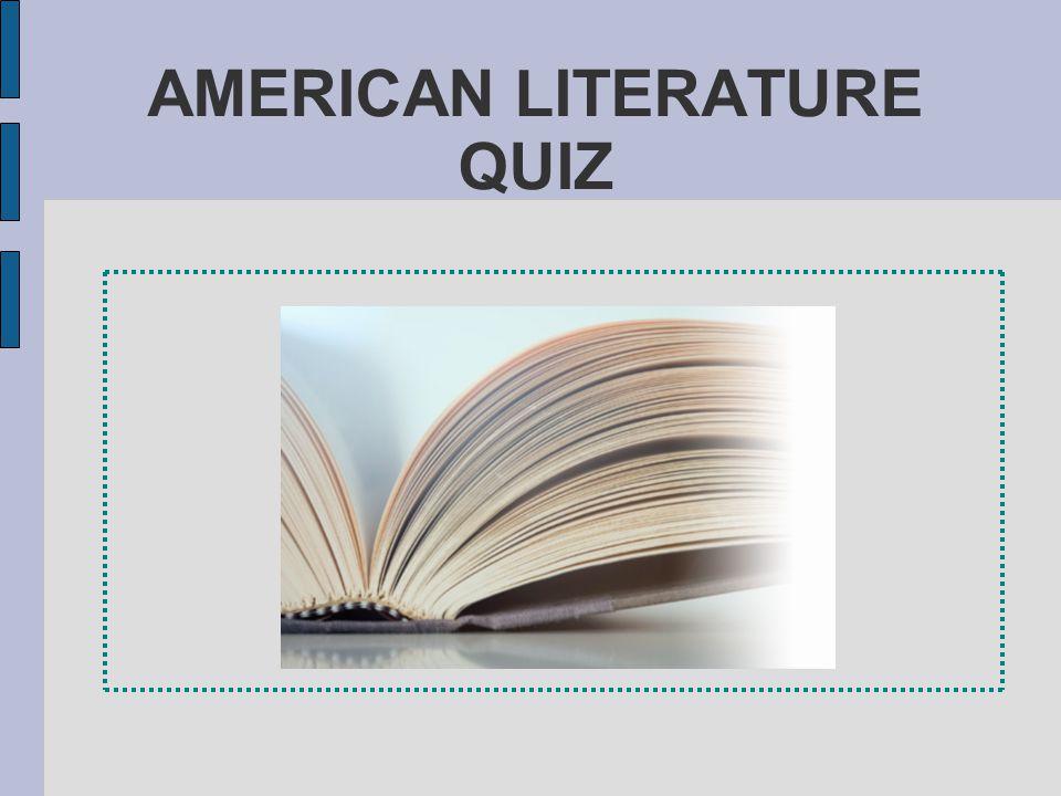 AMERICAN LITERATURE QUIZ